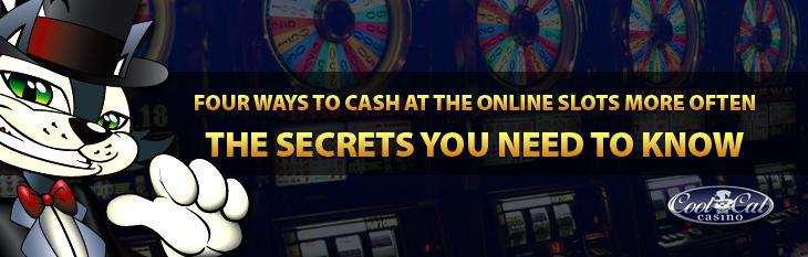 Four ways to cash at the online slots more often: The secrets you need to know