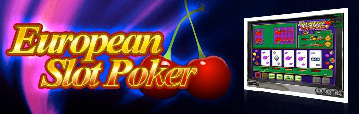 Getting to know European Slot Poker