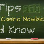 Top 10 tips every online casino newbie should know