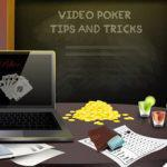 5 Video Poker Tips and Tricks